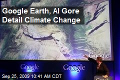 Google Earth, Al Gore Detail Climate Change