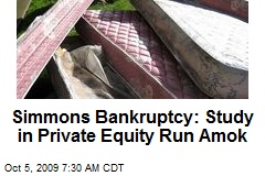 Simmons Bankruptcy: Study in Private Equity Run Amok