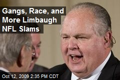 Gangs, Race, and More Limbaugh NFL Slams