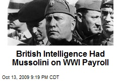 British Intelligence Had Mussolini on WWI Payroll