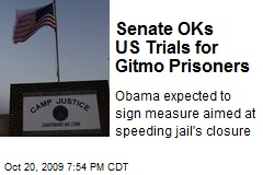 Senate OKs US Trials for Gitmo Prisoners