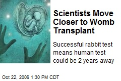 Scientists Move Closer to Womb Transplant