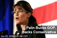 Palin Bucks GOP, Backs Conservative