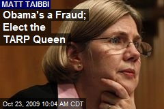 Obama's a Fraud; Elect the TARP Queen