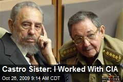 Castro Sister: I Worked With CIA