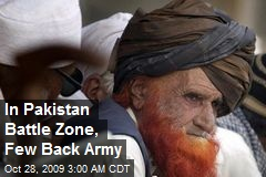 In Pakistan Battle Zone, Few Back Army