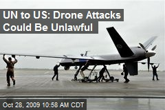 UN to US: Drone Attacks Could Be Unlawful