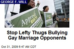Stop Lefty Thugs Bullying Gay Marriage Opponents