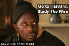 Go to Harvard, Study The Wire