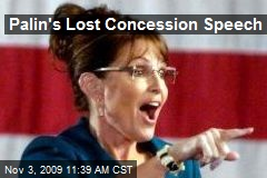 Palin's Lost Concession Speech