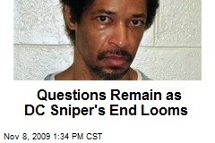 Questions Remain as DC Sniper's End Looms
