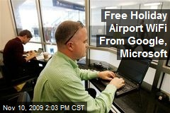 Free Holiday Airport WiFi From Google, Microsoft