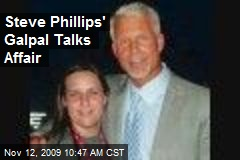 Steve Phillips' Galpal Talks Affair