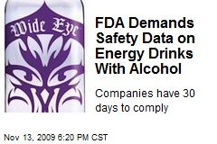 FDA Demands Safety Data on Energy Drinks With Alcohol