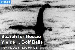 Search for Nessie Yields ... Golf Balls