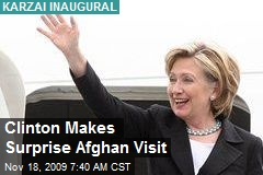 Clinton Makes Surprise Afghan Visit