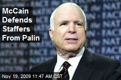 McCain Defends Staffers From Palin