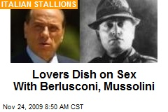 Lovers Dish on Sex With Berlusconi, Mussolini