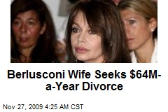 Berlusconi Wife Seeks $64M-a-Year Divorce