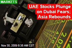 UAE Stocks Plunge on Dubai Fears; Asia Rebounds