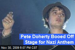 Pete Doherty Booed Off Stage for Nazi Anthem