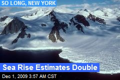 Sea Rise Estimates Double