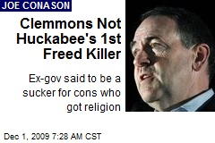 Clemmons Not Huckabee's 1st Freed Killer