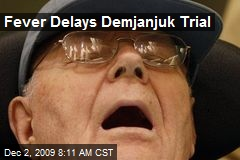 Fever Delays Demjanjuk Trial