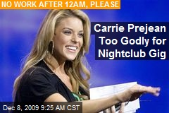 Carrie Prejean Too Godly for Nightclub Gig