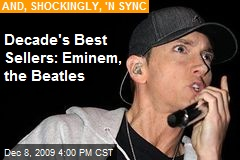 Decade's Best Sellers: Eminem, the Beatles