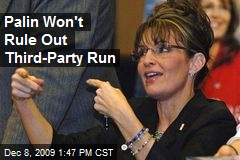 Palin Won't Rule Out Third-Party Run