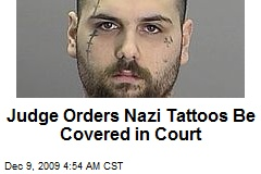 Judge Orders Nazi Tattoos Be Covered in Court