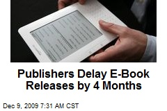 Publishers Delay E-Book Releases by 4 Months