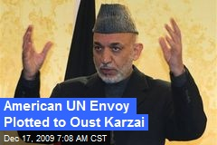 American UN Envoy Plotted to Oust Karzai
