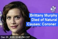 Brittany Murphy Died of Natural Causes: Coroner