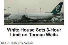 White House Sets 3-Hour Limit on Tarmac Waits