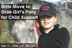 Brits Move to Grab Girl's Pony for Child Support