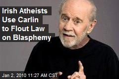 Irish Atheists Use Carlin to Flout Law on Blasphemy
