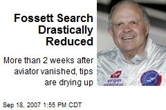 Fossett Search Drastically Reduced