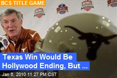 Texas Win Would Be Hollywood Ending, But ...