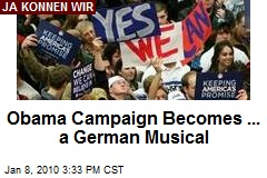 Obama Campaign Becomes ... a German Musical