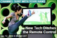New Tech Ditches the Remote Control