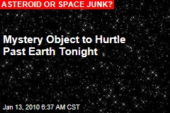 Mystery Object to Hurtle Past Earth Tonight