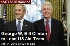 George W, Bill Clinton to Lead US Aid Team