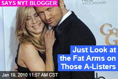 Just Look at the Fat Arms on Those A-Listers