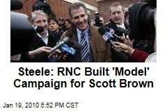Steele: RNC Built 'Model' Campaign for Scott Brown