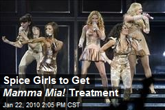 Spice Girls to Get Mamma Mia! Treatment
