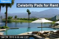 Celebrity Pads for Rent