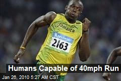 Humans Capable of 40mph Run