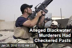 Alleged Blackwater Murderers Had Checkered Pasts